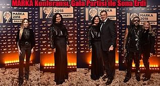 MARKA Konferansı, Gala Partisi ile Sona Erdi