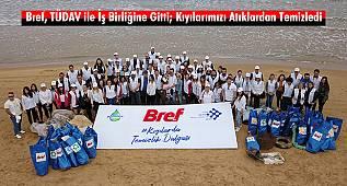 Bref, TÜDAV ile İş Birliğine Gitti; Kıyılarımızı Atıklardan Temizledi