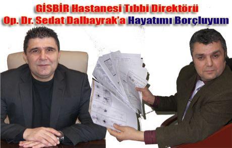 Dr. Sedat Dalbayrak'a Hayatımı Borçluyum
