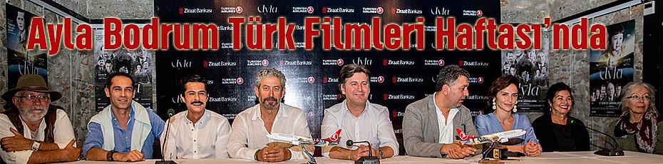 'AYLA' Özel Gösterimiyle Bodrum Türk Filmleri Haftası'nda