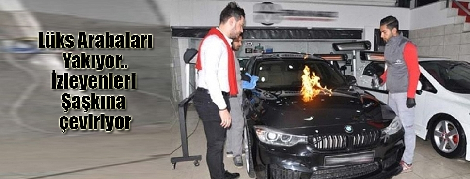 Araçları Yakarak Test Ediyor