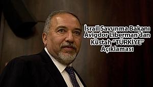 İsrail Savunma Bakanı'ndan Küstah Türkiye Çağrısı!