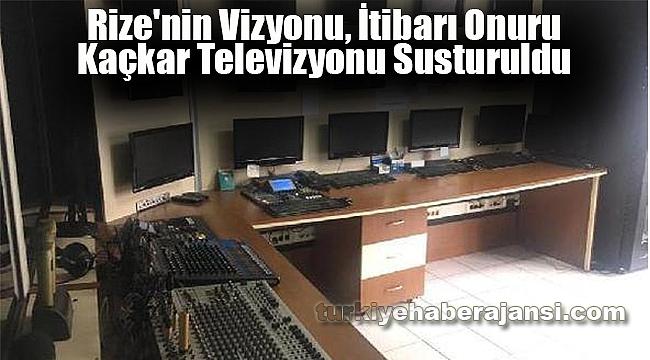 'Rize'nin İtibarı Onuru' Kaçkar Televizyonu Susturuldu