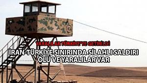 Türkiye-İran Sınırında Silahlı Saldırı!