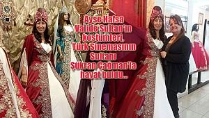 Valide Sultan'ın Kostümü, Şükran Çağman'la Hayat Buldu