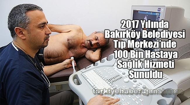 Bakırköy Belediyesi Tıp Merkezi'nde 100 Bin Hastaya Sağlık Hizmeti