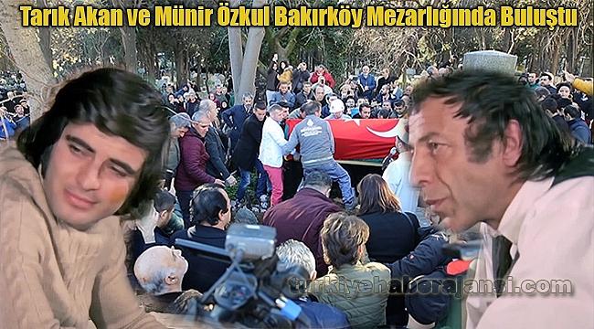 Münir Özkul ve Tarık AkanBakırköy Mezarlığında Buluştu
