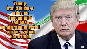 Trump İran İle Nükleer Anlaşmayı Uzattı