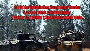 Afrin'de Teröristler Tankımızı Vurdu! 7 Askerimiz Şehit Oldu