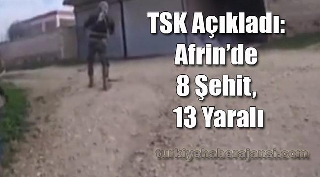 Afrin'den ACI Haber... TSK Açıkladı: 8 Şehit, 13 Yaralı...