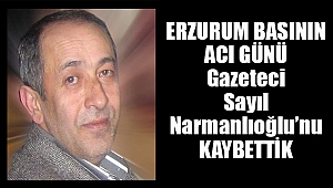 Gazeteci Sayıl Narmanlıoğlu'nu Kaybettik