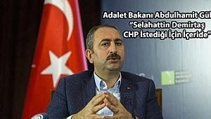 Adalet Bakanı Abdulhamit Gül'den Dikkat Çeken Çıkış