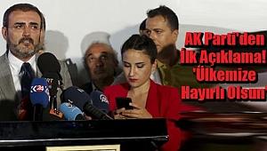 AK Parti'den İlk Açıklama! 'Ülkemize Hayırlı Olsun'