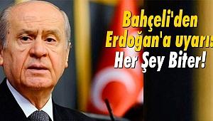 Bahçeli'den Erdoğan'a uyarı: Her Şey Biter!