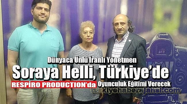 Ünlü yönetmen Soraya Helli Türkiye'de Oyuncu Yetiştirecek