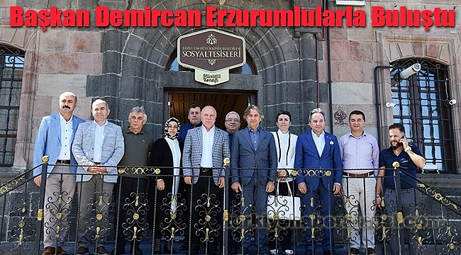 Başkan Demircan Erzurumlularla Buluştu