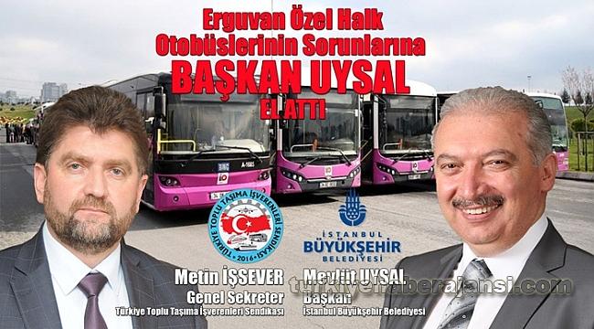 Erguvan Özel Halk Otobüslerinin Sorunlarına Başkan Uysal El Attı