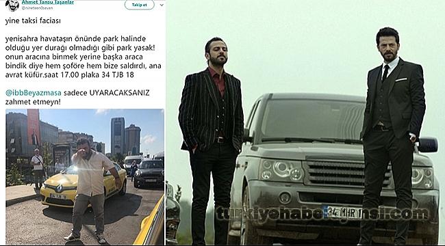 Oyuncu Ahmet Tansu Taşanlar'a Taksici Saldırısı!