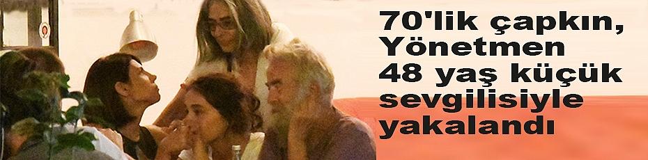 70'lik Çapkın Yönetmen, 48 Yaş Küçük Sevgilisiyle Yakalandı