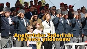 Anafartalar Zaferi'nin 103'üncü yılı Kutlanıyor