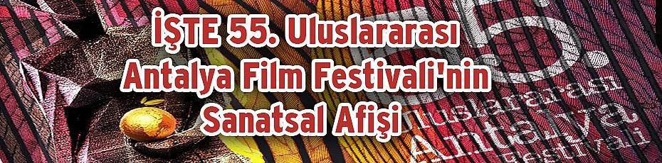 Antalya Film Festivali'nin Sanatsal Afişi Görücüye Çıktı