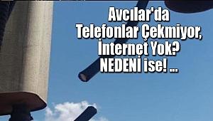 Avcılar'da Telefonlar Çekmiyor, İnternet Yok?