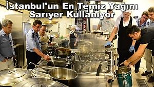 İstanbul'un En Temiz Yağını Sarıyer Kullanıyor
