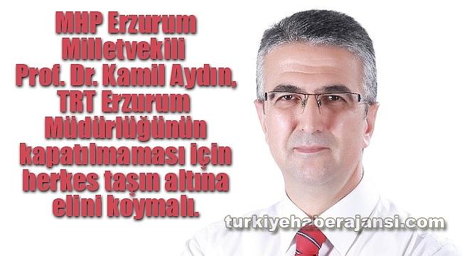 Milletvekili Aydın, TRT İçin Herkes Elini Taşın Altına Sokmalı
