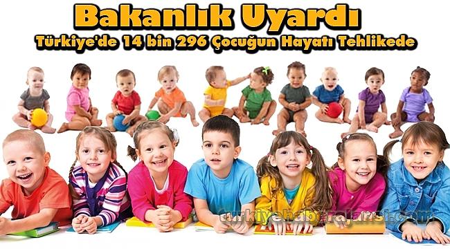 Türkiye'de 14 bin 296 Çocuğun Hayatı Tehlikede