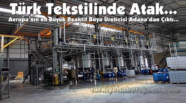 Avrupa'nın en Büyük Reaktif Boya Üreticisi Adana'dan Çıktı