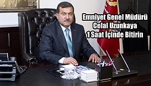 Emniyet Genel Müdürü Uzunkaya'dan 81 İle Talimat