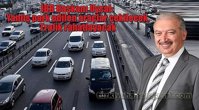 Trafikte Yeni Dönem. İBB Başkanı Uysal Uyardı
