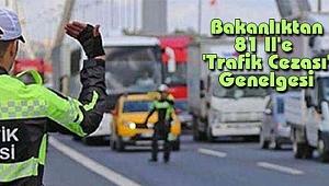 Bakanlıktan 81 İl'e 'Trafik Cezası' Genelgesi