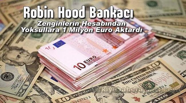 Banka Müdürü 'Robin Hood'