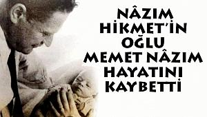 Nâzım Hikmet'in oğlu Memet Nâzım hayatını kaybetti