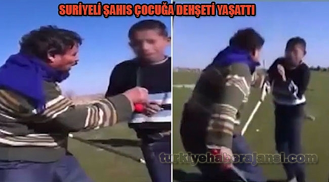 Suriyeli Şahıs Küçük Çocuğa Bıçak ve Sopayla Darp Etti!