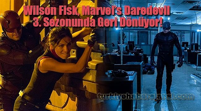 Wilson Fisk, Marvel's Daredevil 3. Sezonunda Geri Dönüyor!