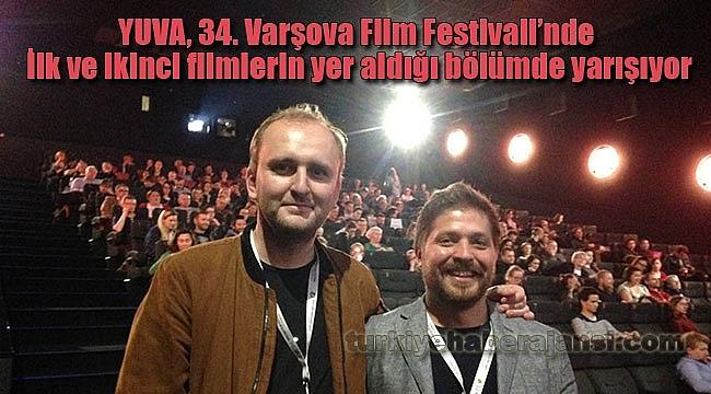 'Yuva' Varşova Film Festivali'nde!