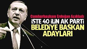 40 İlin AK Parti Belediye Başkan Adayları Belli Oldu