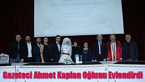 Gazeteci Ahmet Kaplan Oğlunu Evlendirdi