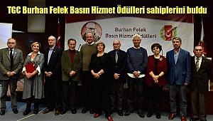 TGC Burhan Felek Basın Hizmet Ödülleri Sahiplerini Buldu