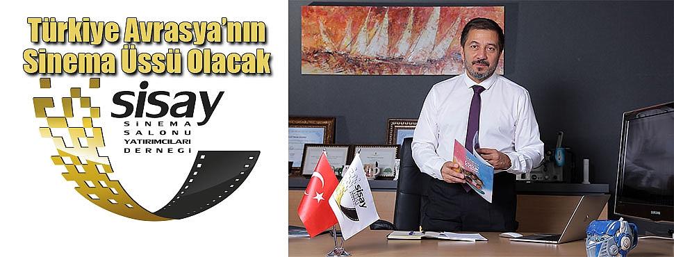 Türkiye Avrasya'nın Sinema Üssü Olacak