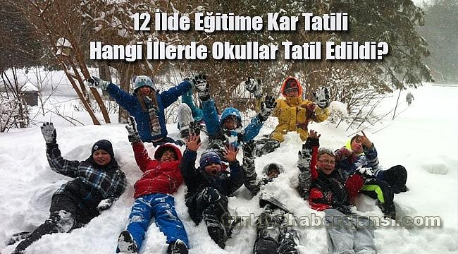 12 İlde Eğitime Kar Tatili