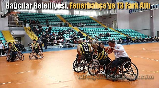 Bağcılar Belediyesi, Fenerbahçe'ye 13 Fark Attı