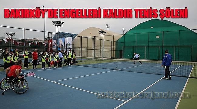 Bakırköy'de Ünlüler, Engelli Sporcularla Tenis Oynayacak