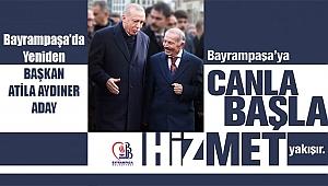 Bayrampaşa'da Yeniden Başkan Atila Aydıner Aday