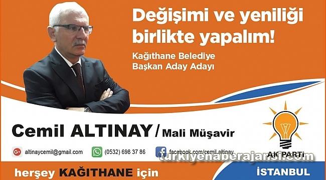 Cemil Altınay, Kağıthane'de En İddialı Başkan Adayı