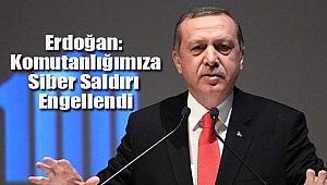 Erdoğan: Komutanlığımıza Siber Saldırı Ahtapotla Engellendi