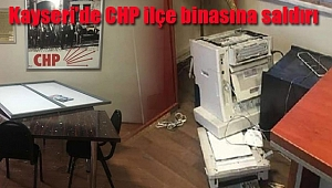 Kayseri'de CHP İlçe Binasına Saldırı
