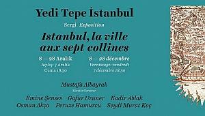 'Yedi Tepe İstanbul' Sergisi